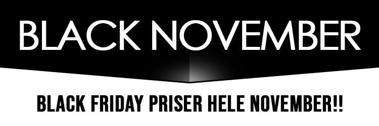 BLACK NOVEMBER - Vi har Black Friday priser hele november - Køb nu, før der bliver udsolgt!